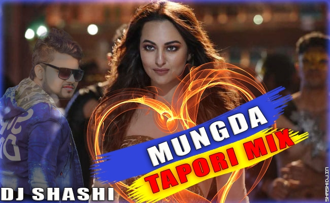 Mungda Mungda New Tapori Mix By Dj Shashi.mp3