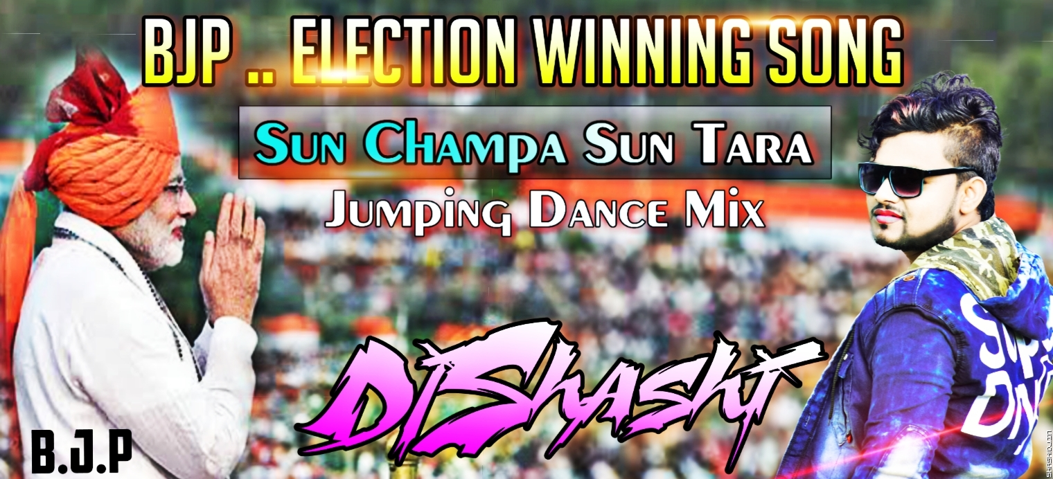Sun Champa Tara-- Jump Dance Mix Spl For BJP.mp3