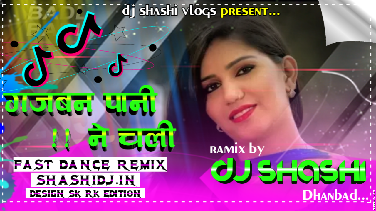 Gajban Paani Ne Chaali--Super Fast Dance Dj Remix By DJ Shashi.mp3